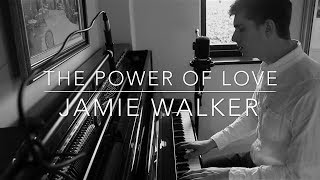 The Power Of Love - Jamie Walker