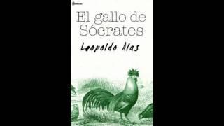 Leopoldo Alas Clarin - El gallo de Sócrates