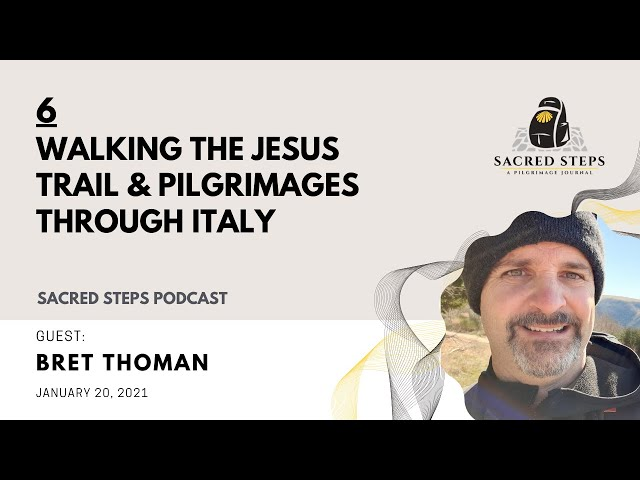 6: Pilgrim Guide Bret Thoman discusses the Jesus Trail and Two Italian Caminos