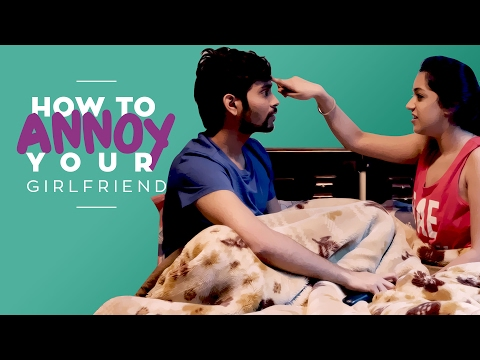 MensXP: How To Annoy Your Girlfriend | Ideas You Need For Valentine's Day