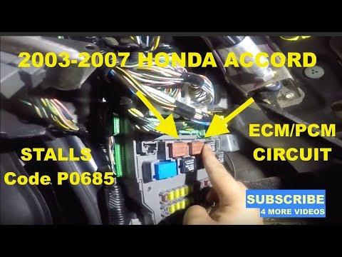 2003-2007 HONDA ACCORD STALLS CODE P0685 ECM/PCM CIRCUIT
