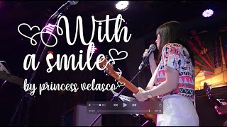 Download With A Smile - LIVE by Princess Velasco (XCess: Princess' 10th on 12.27.19 at Historia)