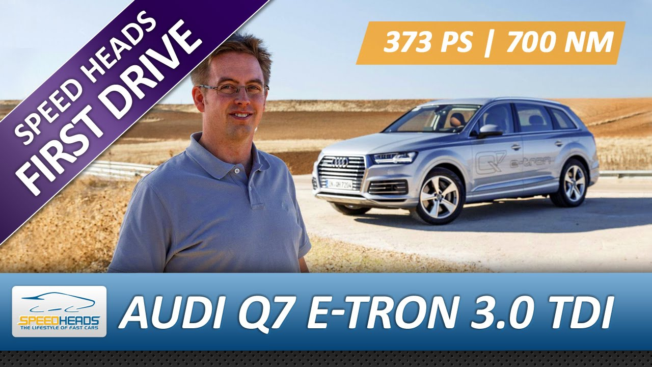 2016 audi q7 e tron 3 0 tdi quattro test 373 ps fahrbericht review german youtube. Black Bedroom Furniture Sets. Home Design Ideas