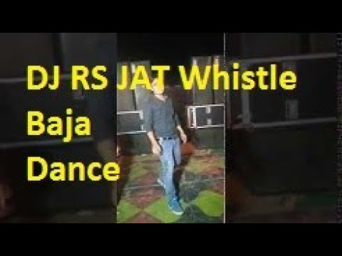Whistle Baja (BEST DANCE) BY DJ RS JAT-789118264