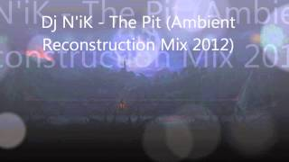 The Pit (Ambient Reconstruction Mix) By Dj N
