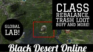 Black Desert Online [BDO] Class Re-Balance, More Trash Loot Buffs, Global Lab Update