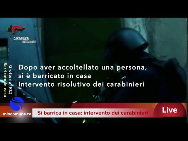Grotteria, si barrica in casa dopo aver accoltellato una persona: intervento dei carabinieri