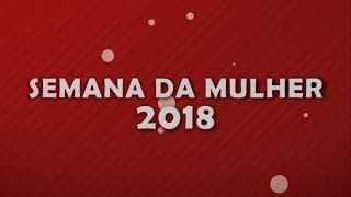 Semana da Mulher 2018 Trailer