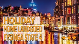 Holiday home Landgoed Eysinga State 4 hotel review   Hotels in Sint Nicolaasga   Netherlands Hotels