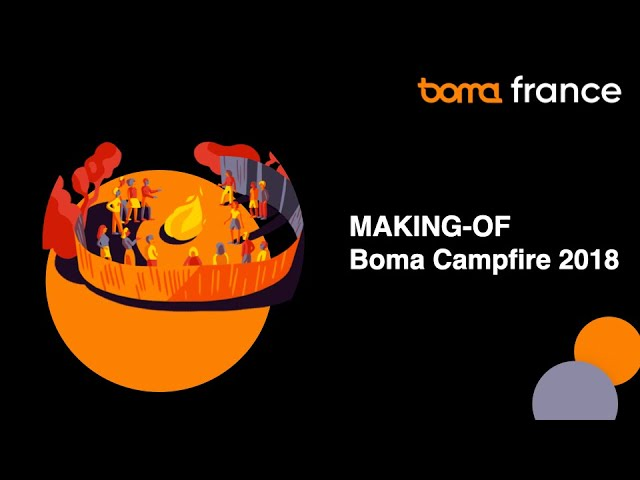 Boma France Campfire 2019 - Making-of