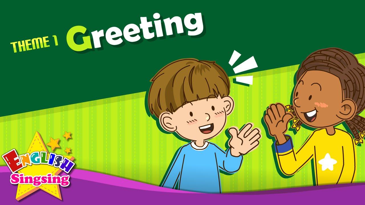 Theme 1 Greeting  Good morning Good bye  ESL Song u0026 Story  Learning English for Kids