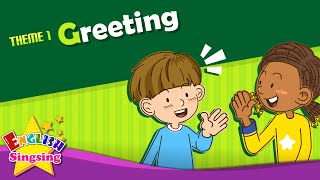 Theme 1 Greeting - Good morning Good bye  ESL Song  Story - Learning English for Kids