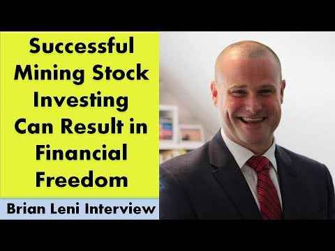 Brian Leni | Successful Mining Stock Investing Can Result in Financial Freedom