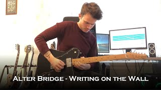 Alter Bridge - Writing On The Wall (Guitar Cover + All Solos)