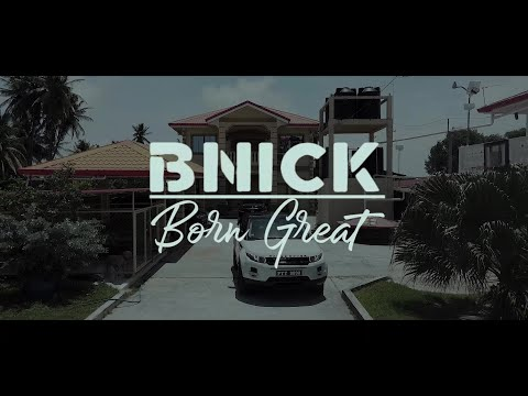 BNICK - BORN GREAT (OFFICIAL MUSIC VIDEO)