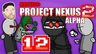 Let's Play Madness: Project Nexus 2 (Alpha) - PART 12: Head Smashed in Agent Jump | Graeme Games