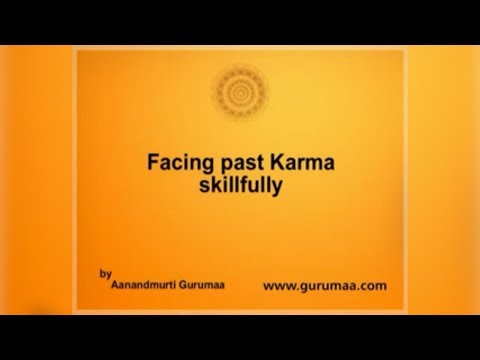 Facing Past Karma Skillfully