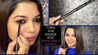 *NEW L'OREAL PARIS KAJAL MAGIQUE BOLD REVIEW, SWATCHES & DEMO