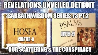 "Sabbath WISDOM Series: 73 Pt. 2.  ""OUR"" Scattering & Conspiracy."
