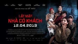 LẬT MẶT: NHÀ CÓ KHÁCH - Ly Hai Production | Trailer Chính Thức | Khởi chiếu: 12.04.2019