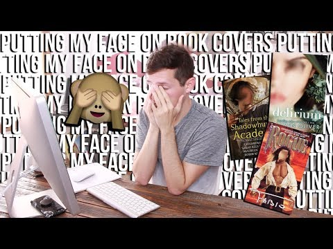 PUTTING MY FACE ON BOOK COVERS