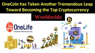 onecoin has taken another tremendous leap toward becoming the top cryptocurrency worldwide