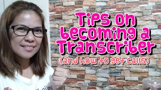 WHY NO CALLS at QA-WORLD & TIPS TO BECOME A TRANSCRIBER  ARE YOU READY?