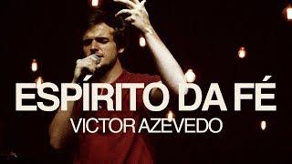 VICTOR AZEVEDO - ESPÍRITO DA FÉ (SÉRIE ESPÍRITO DA FÉ)