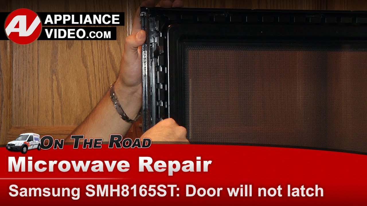 samsung microwave door will not latch when closed diagnostic repair