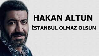 Hakan Altun Ft.Cengiz Kurtoğlu - İstanbul Olmaz Olsun