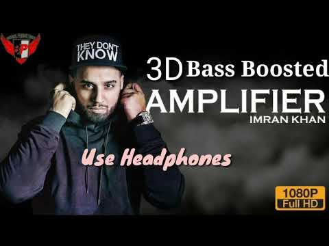 Amplifier - (3D Bass boosted)- Imran Khan| G(old) song | Use Headphones | 3D Music |