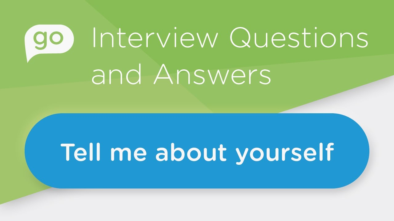 Tell Me About Yourself: Answering This Graduate Interview Question