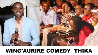 Wing'aurire Comedy Show| Thika Edition