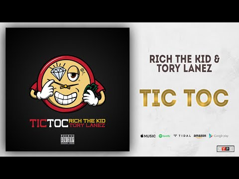 Rich The Kid & Tory Lanez – Tic Toc (The World Is Yours 2)