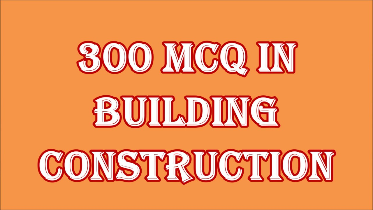 building construction 300 objective questions and answers civil