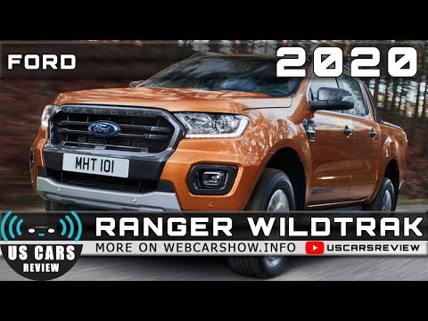 2020 FORD RANGER WILDTRAK Review Release Date Specs Prices