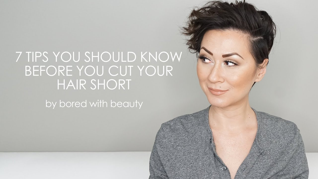 7 Tips You Should Know Before You Cut Your Hair Short Youtube