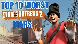 Top 10 Worst Official Team Fortress 2 Maps