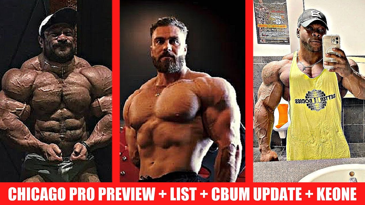 Chicago Pro Preview, Roelly is IN + Full Competitor List + CBum Olympia Prep + Keone 1 Week Out