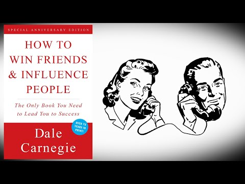 How To Win Friends And Influence People By Dale Carnegie Summary