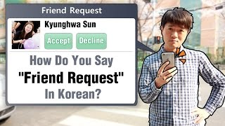 "How Do You Say ""Friend Request"" In Korean?"
