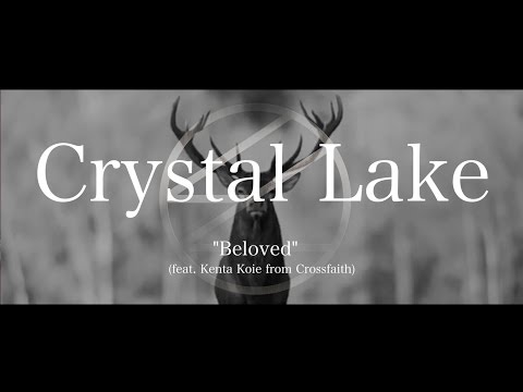"Crystal Lake - ""Beloved"" (Ft. Kenta Koie from Crossfaith) 【Official Video】"
