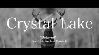 """Crystal Lake - """"Beloved"""" (Ft. Kenta Koie from Crossfaith) 【Official Video】"""