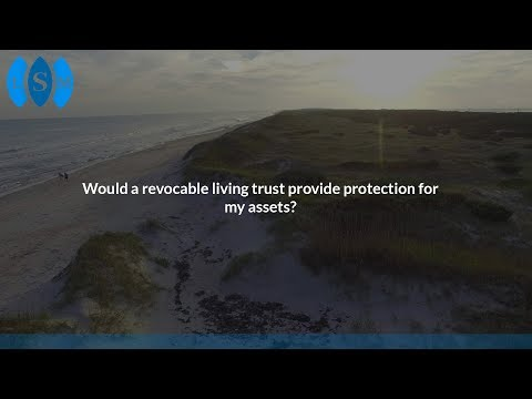 Would a revocable living trust provide protection for my assets?