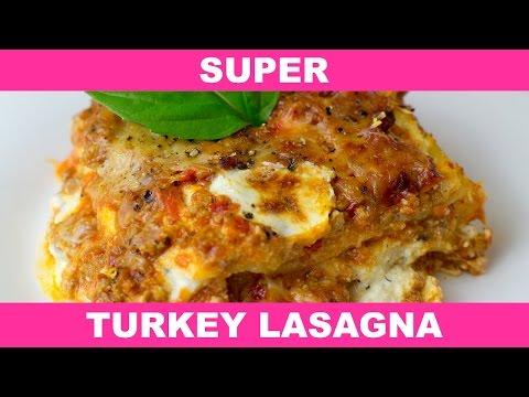 The Best Turkey Lasagna - How To Make