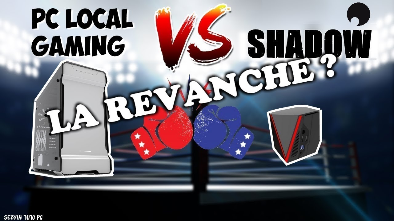 Benchmark Shadow PC VS PC Gaming - Le RETOUR !