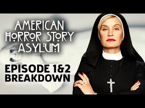 AHS: Asylum Season 2 Episode 1 & 2 Breakdown!