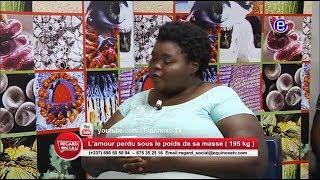 REGARD SOCIAL(AMOUR PERDU SOUS LE POIDS DE SA MASSE)DU 23 11 2018 - ÉQUINOXE TV