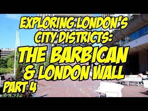 Strolling Around The City of London's Barbican and London Wall