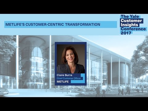 Claire Burns, MetLife: MetLife's Customer-Centric Transformation